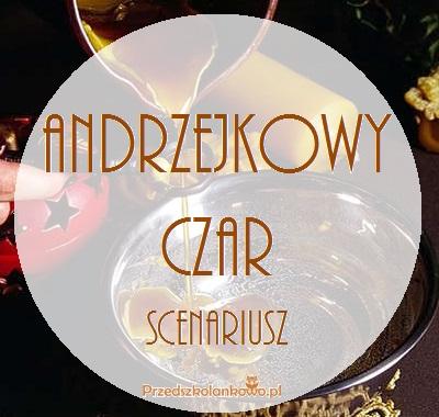 Andrzejkowy Czar Scenariusz Zabaw Andrzejkowych