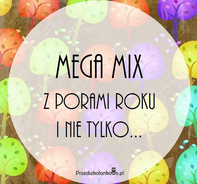 Mega Mix Z Porami Roku I Nie Tylko Przedszkolankowo